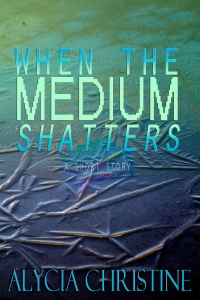 When_the_Medium_Shatters-4x6